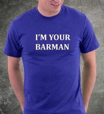 I'm your barman