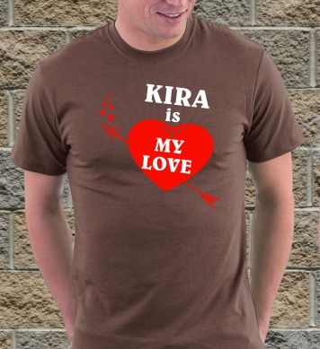 Kira is my true love