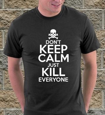 Just kill everyone